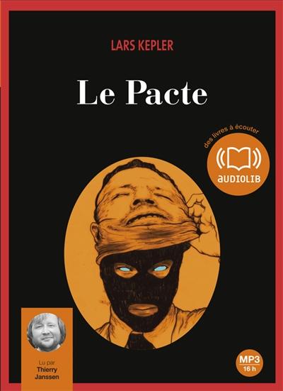 Le pacte / Lars Kepler | Kepler, Lars. Auteur