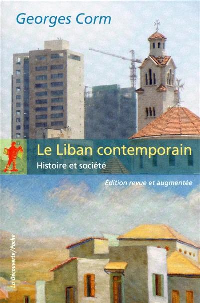 Le Liban contemporain : histoire et société / Georges Corm | Corm, Georges. Auteur