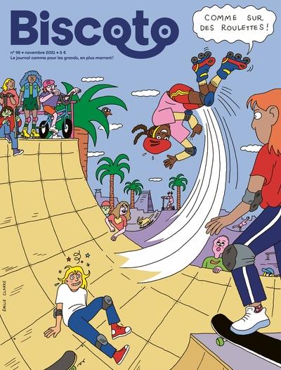 Biscoto : le journal comme pour les grands, en plus marrant !, n° 98. Comme sur des roulettes !