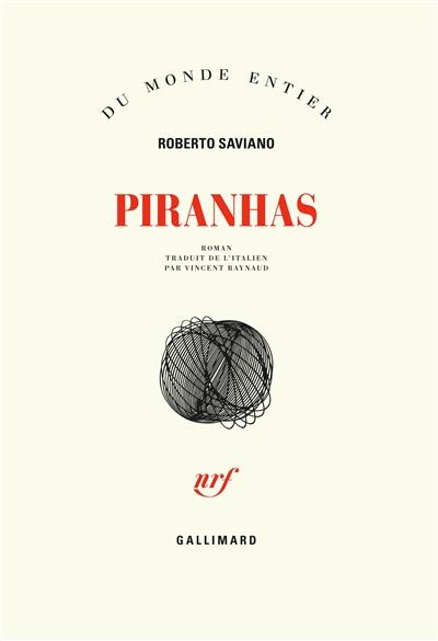 Piranhas | Saviano, Roberto (1979-....). Auteur