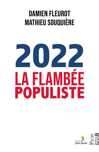 2022 : la flambée populiste