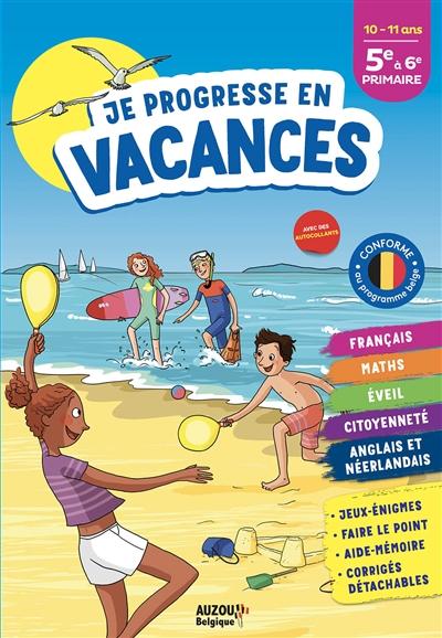 Je progresse en vacances, 5e à 6e primaire : 10-11 ans