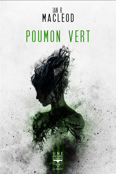 Poumon vert / Ian R. MacLeod | MacLeod, Ian R.. Auteur