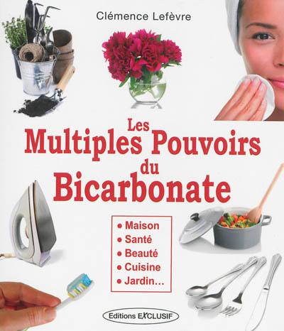 Les multiples pouvoirs du bicarbonate : maison, santé, beauté, cuisine, jardin...