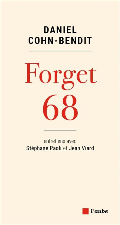Forget 68 : entretiens avec Stéphane Paoli et Jean Viard
