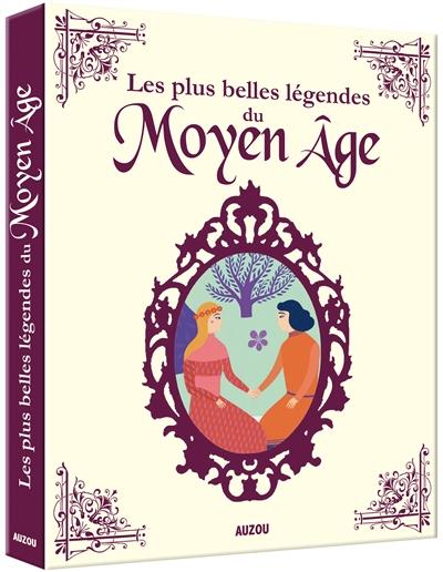 Les plus belles légendes du Moyen Age