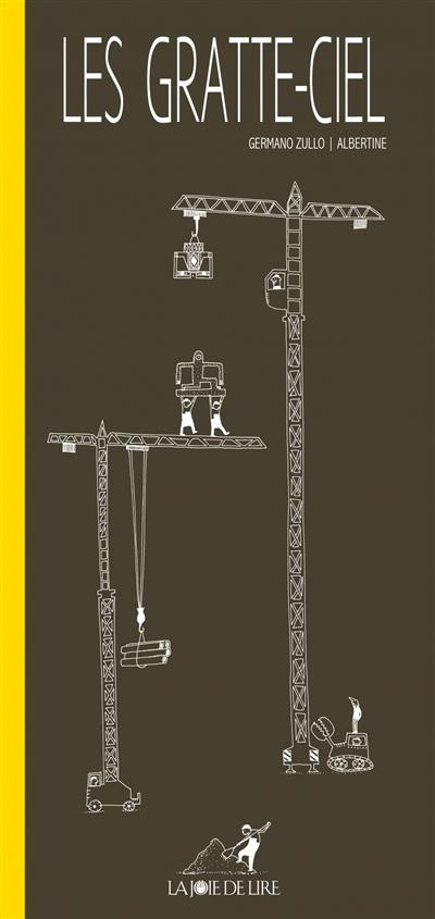 Les gratte-ciel / Germano Zullo, Albertine | Zullo, Germano (1968-....). Auteur