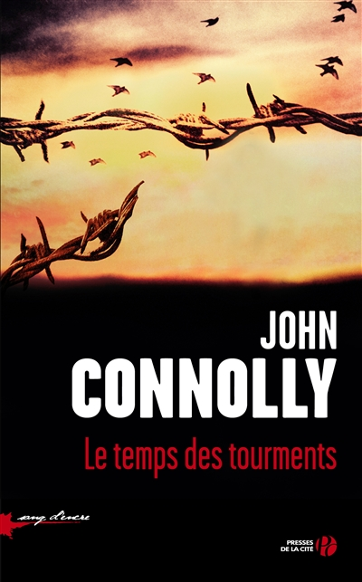 Le temps des tourments : roman / John Connolly | Connolly, John (1968-....). Auteur