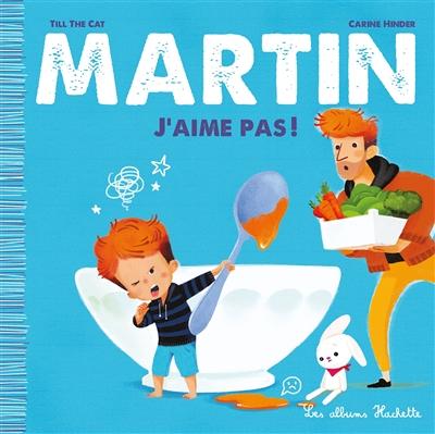 Martin. Vol. 2. J'aime pas !