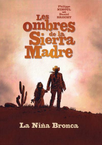 Les ombres de la Sierra Madre. Vol. 1. La nina bronca
