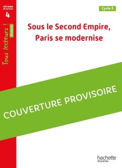 Enquête dans le Paris d'Haussmann, cycle 3 : niveau de lecture 4
