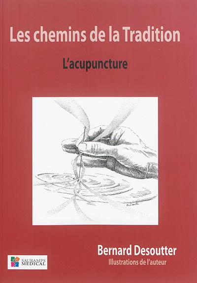 Les chemins de la tradition : l'acupuncture