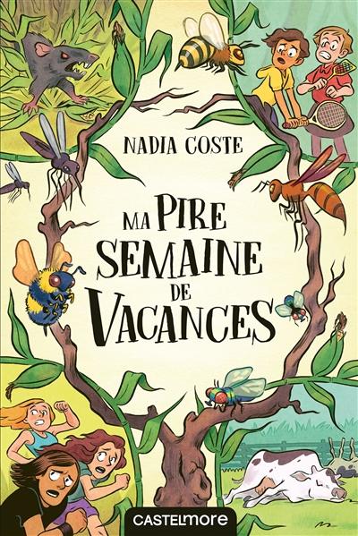 Ma pire semaine de vacances / Nadia Coste | Coste, Nadia (1979-....). Auteur