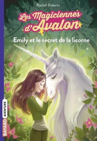 Emily et le secret de la licorne | Roberts, Rachel. Auteur