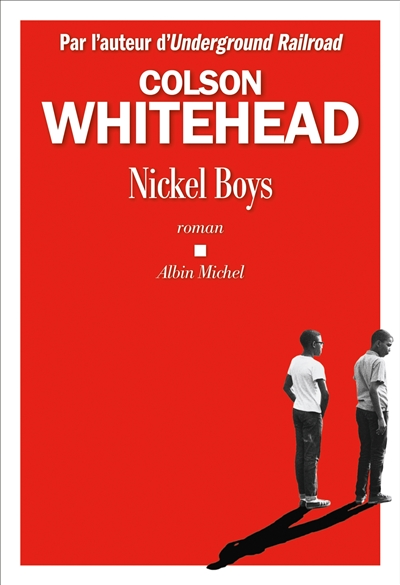Nickel boys : roman | Whitehead, Colson (1969-....). Auteur