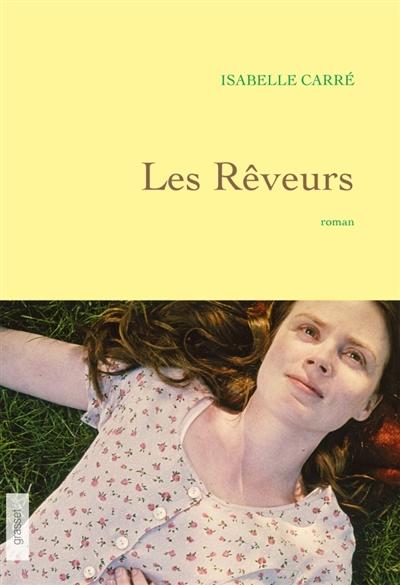 Les rêveurs / Isabelle Carré | Carré, Isabelle