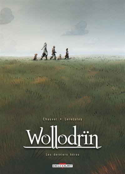 Wollodrïn : tomes 9 et 10 : les derniers héros