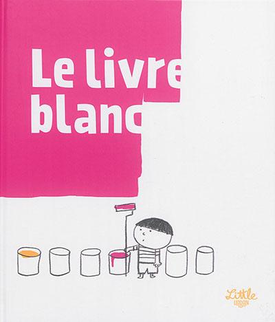 Le livre blanc | Borando, Silvia (1986-....). Auteur