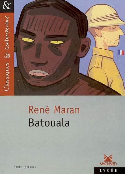 Batouala : véritable roman nègre / René Maran | Maran, René (1887-1960) - Prix Goncourt en 1921. Auteur