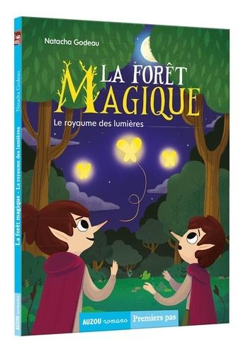 La forêt magique. Vol. 4. Le royaume des lumières
