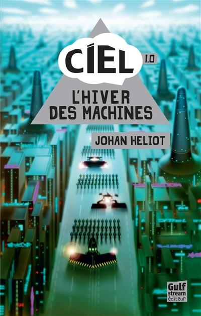 Ciel. Vol. 1. L'hiver des machines
