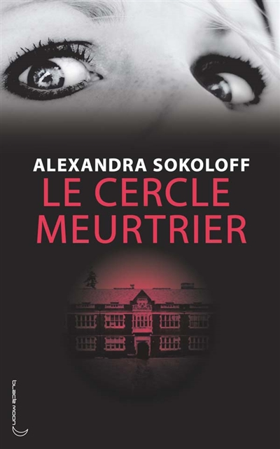 cercle meurtrier (Le) | Sokoloff, Alexandra. Auteur