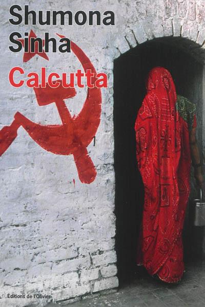 Calcutta / Shumona Sinha | Sinha, Shumona (1973-....), auteur