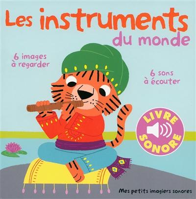 Les instruments du monde : 6 images à regarder, 6 sons à écouter   Billet, Marion (1982-....). Illustrateur