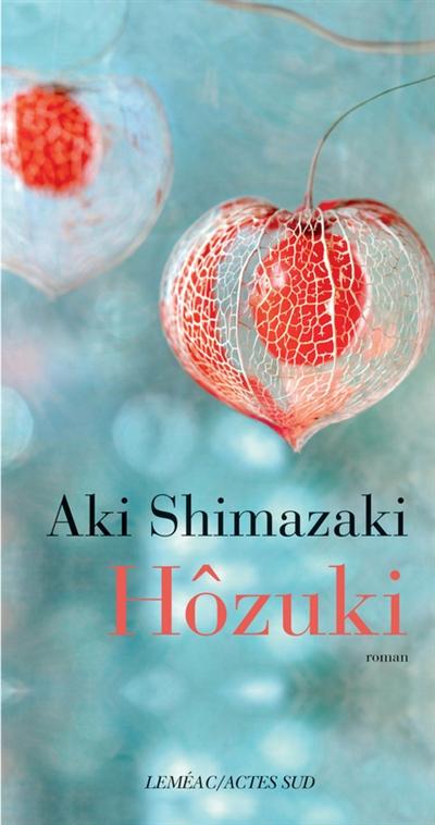Hôzuki / Aki Shimazaki | Shimazaki, Aki. Auteur