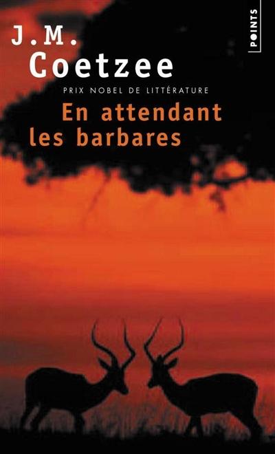 En attendant les barbares : roman / J. M. Coetzee | Coetzee, John Maxwell (1940-....). Auteur