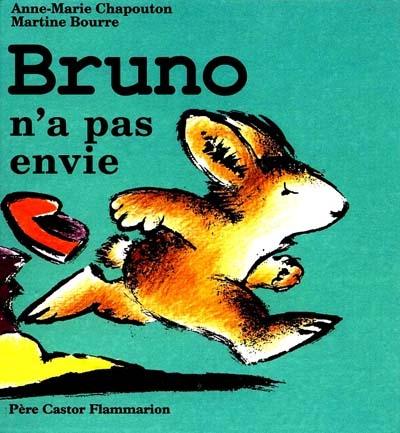 Bruno n'a pas envie / Anne-Marie Chapouton | Chapouton, Anne-Marie (1939-....). Auteur