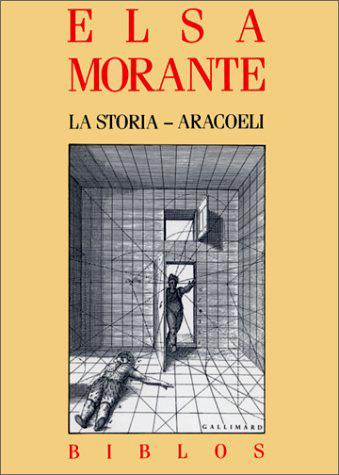La Storia. Aracoeli / Elsa Morante | Morante, Elsa (1912-1985). Auteur