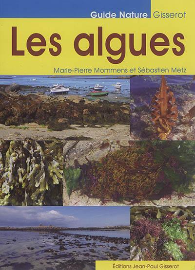 Les algues / Marie-Pierre Mommens, Sébastien Metz | Mommens, Marie-Pierre. Auteur