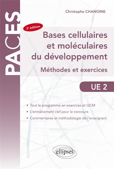 Bases cellulaires et moléculaires du développement : méthodes et exercices : UE 2