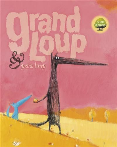 Grand Loup & Petit Loup | Brun-Cosme, Nadine (1960-....). Auteur