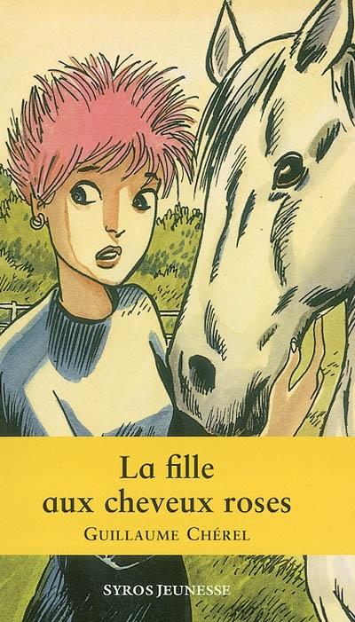 La fille aux cheveux roses / Guillaume Chérel | Chérel, Guillaume (1964-....). Auteur