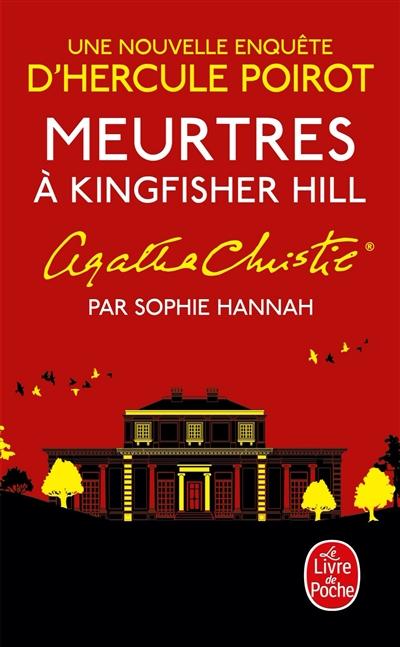 Meurtres à Kingfisher Hill : une nouvelle enquête d'Hercule Poirot