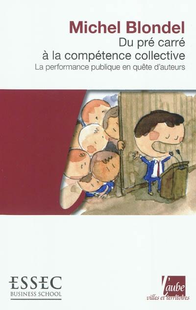 Du pré carré à la compétence collective : la performance publique en quête d'auteurs
