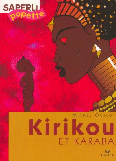 Kirikou et Karaba / [texte et illustrations de] Michel Ocelot   Ocelot, Michel. Auteur