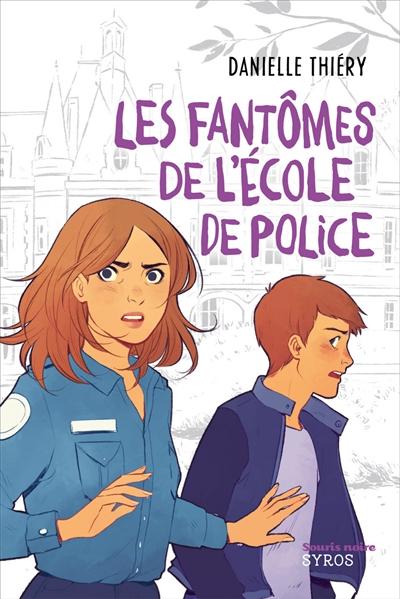 Les Fantômes de l'école de police / Danielle Thiéry | Thiéry, Danielle. Auteur