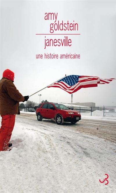 Janesville : une histoire américaine / Amy Goldstein | Goldstein, Amy. Auteur
