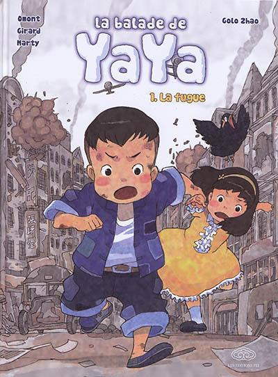 La balade de Yaya. Vol. 1. La fugue