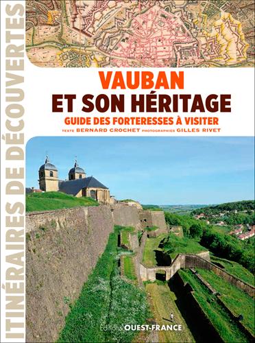 Couverture de : Vauban et son héritage : guide des forteresses à visiter