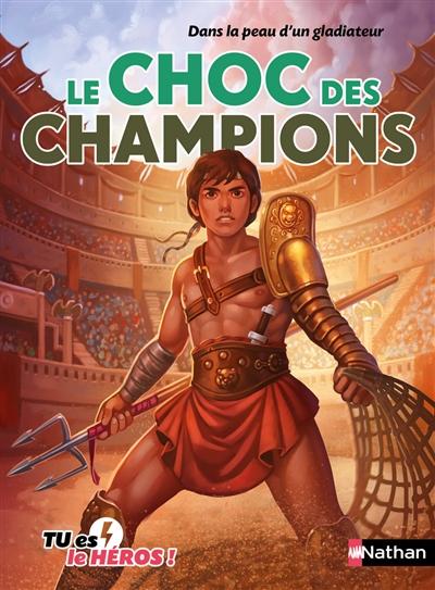 Le choc des champions : dans la peau d'un gladiateur