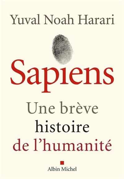 Sapiens : une brève histoire de l'humanité   Harari, Yuval Noah (1976-....). Auteur