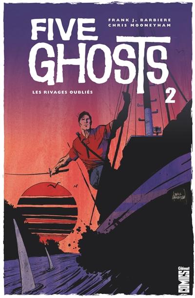 Five ghosts. Vol. 2. Les rivages oubliés