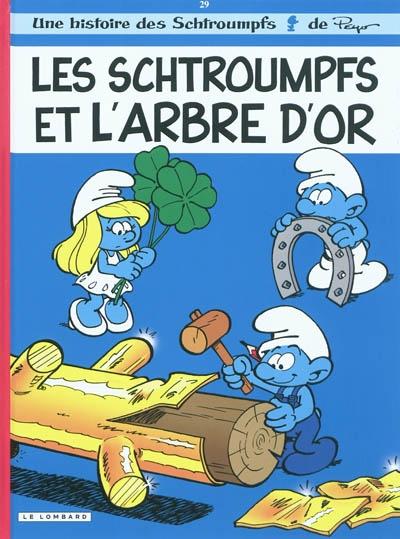 Les Schtroumpfs et l'arbre d'or / scénario, Alain Jost et Thierry Culliford   Jost, Alain. Auteur