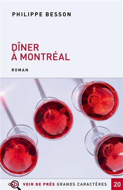 Dîner à Montréal : roman | Besson, Philippe (1967-....). Auteur