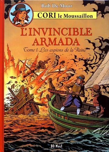 Cori le moussaillon. L'invincible armada. Vol. 1. Les espions de la reine