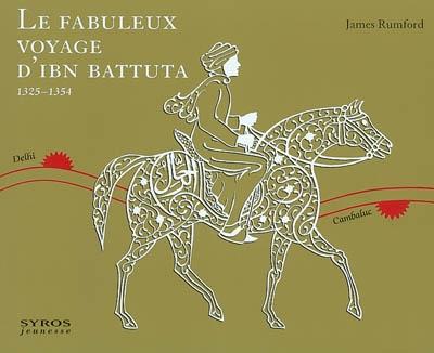 fabuleux voyage d'Ibn Battuta (Le) : 1325-1354 | Rumford, James. Auteur